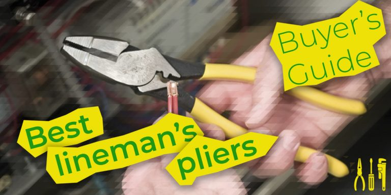 9 Best Lineman's Pliers — Buyer's Guide (2019)