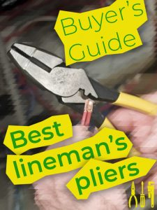 Best Lineman's Pliers — Buyer's Guide