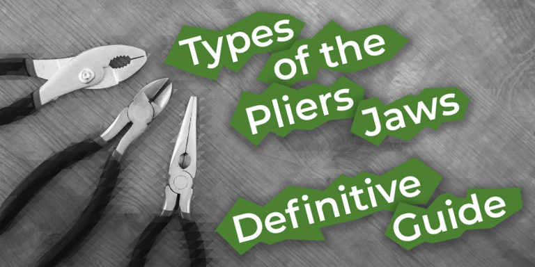 Types of the Pliers Jaws — The Definitive Guide (2020)