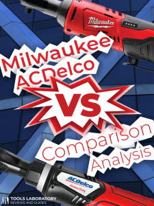 ACDelco ARW1210-3P vs Milwaukee 2456-21 M12 — Comparison Analysis (2019)