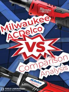 ACDelco ARW1210-3P vs Milwaukee 2456-21 M12 — Comparison Analysis (2019)